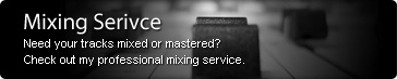 Mixing Service - Need your tracks mixed or mastered? Check out my professional mixing service.